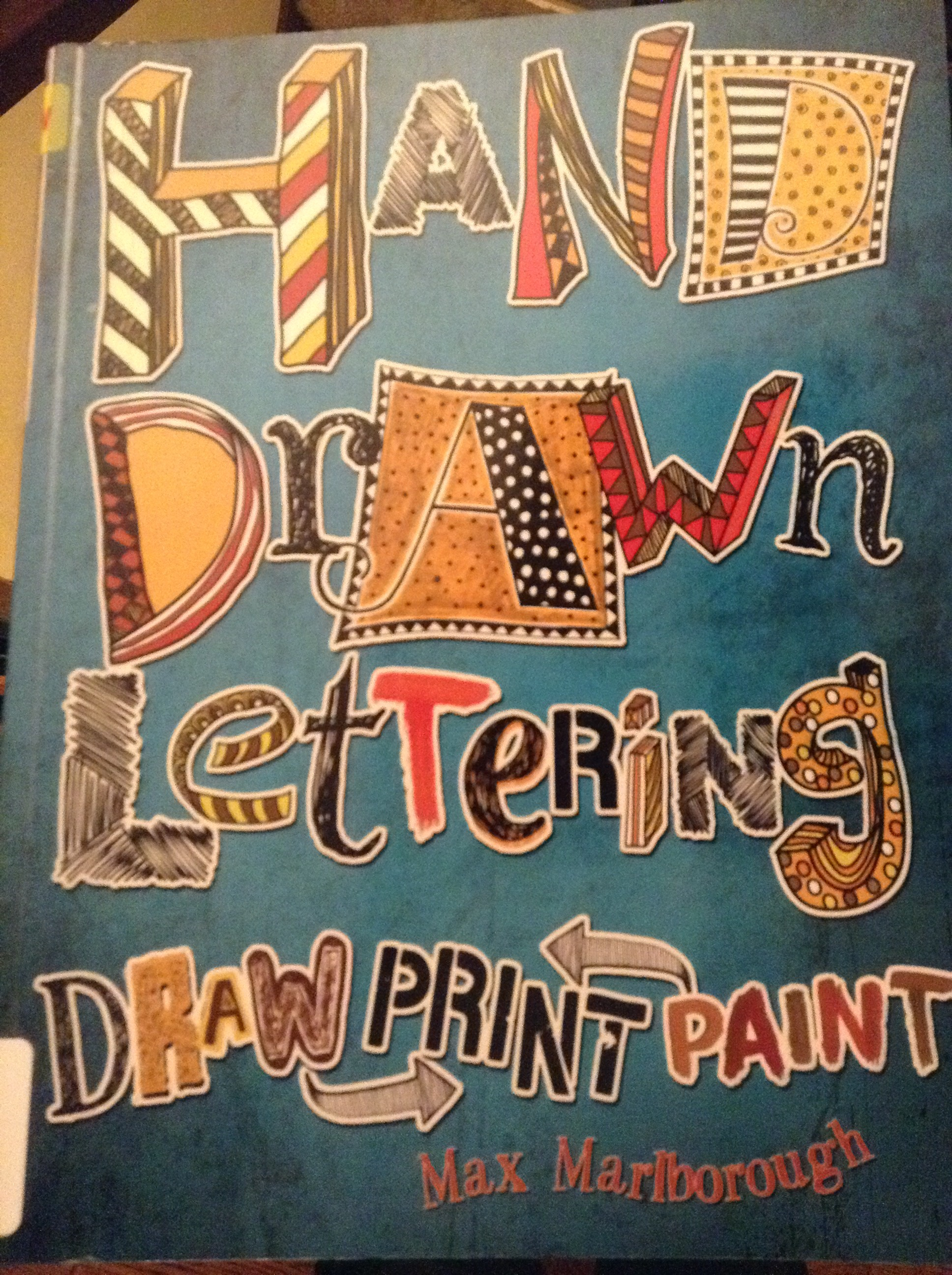 hand Drawn Lettering: Draw Print Paint by Max Marlborough