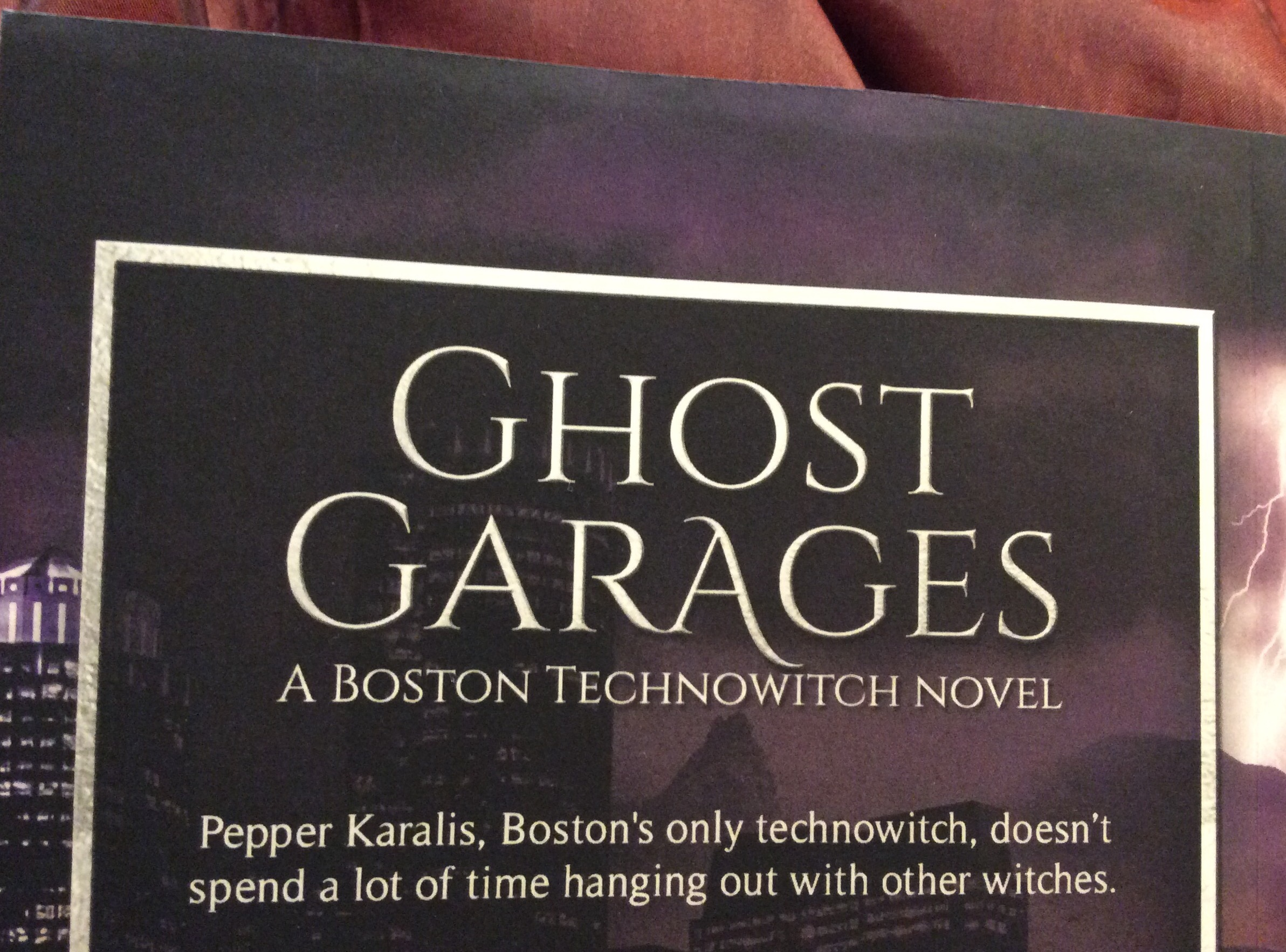 Back cover teaser: Ghost Garages, A Boston Technowitch Novel. Pepper Karalis, Boston's only technowitch, doesn't spend a lot of time hanging out with other witches.