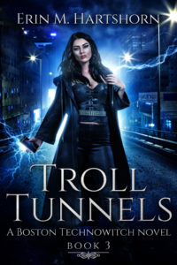 Troll Tunnels, book 3 of Boston Technowitch